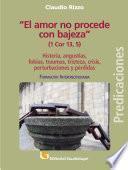 El amor no procede con bajeza (1 Co 13, 5)