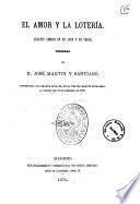 El amor y la loteria juguete comico en un acto y en verso original de D. Jose Martin y Santiago