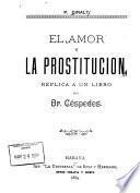 El amor y la prostitución replica a un libro del Dr. Céspedes