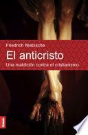 El anticristo. Una maldicion contra el cristianismo