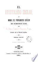 El apostolado seglaró manual del porpagandisto católico en nuestros