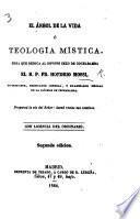 El Arbol de la Vida, ó teologia mística. ... Segunda edicion
