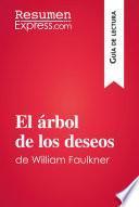 El árbol de los deseos de William Faulkner (Guía de lectura)