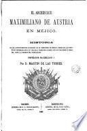 El Archiduque Maximiliano de Austria en Méjico
