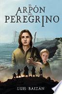 El arpón del peregrino: una novela juvenil de fantasía, misterio y aventuras