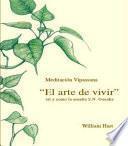 El Arte de Vivir: Meditación Vipassana tal y como la enseña S. N. Goenka