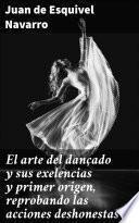 El arte del dançado y sus exelencias y primer origen, reprobando las acciones deshonestas