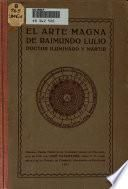 El Arte magna de Raimundo Lulio, doctor iluminado y mártir