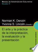 El arte y la práctica de la interpretación, la evaluación y la presentación