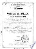 El Astrologo nuevo. Calendario del obispado de Malaga, para el ano bisiesto de 1864. Contiene todo el Santoral completo de este obispads y el de otros (etc.)