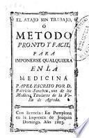 El atajo sin trabajo, ó Metodo pronto y facil para imponerse qualquiera en la medicina