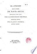 El ateismo baxo el nombre de Pacto Social propuesto como idea para la Constitución Española