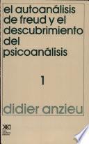 El autoanálisis de Freud y el descubrimiento del psicoanálisis. 1
