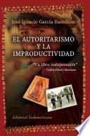 El autoritarismo y la improductividad