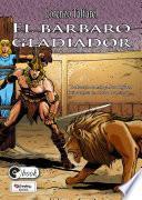 El bárbaro gladiador
