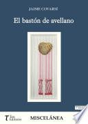 EL BASTÓN DE AVELLANO