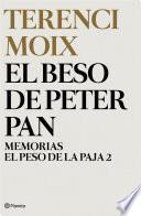 El beso de Peter Pan (Memorias. El Peso de la Paja 2)
