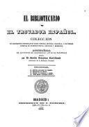 El Bibliotecario y el Trovador espanol. Collecion de documentos interesantes sobre nuestra historia nacional ... publ. por Jose Maria Alvarez