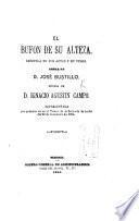 El Bufon de Su Alteza, zarzuela en dos actos y en verso, etc