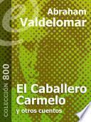 El Caballero Carmelo y otros cuentos