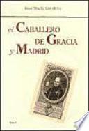 El Caballero de Gracia y Madrid