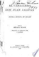El caballero Don Juan Jalifax