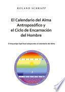 El Calendario del Alma Antroposófico y el Ciclo de Encarnación del Hombre