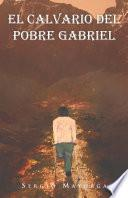 El calvario del pobre Gabriel