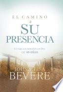 El camino a su presencia / Pathway to His Presence