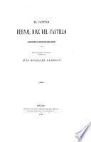 El Capitán Bernal Díaz del Castillo, conquistador y cronista de Nueva España