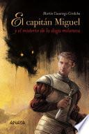 El capitán Miguel y el misterio de la daga milanesa