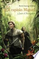 El capitán Miguel y Juan el Navegante