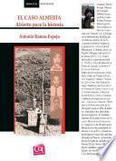 El caso Almería: abierto para la historia (2a. ed.)