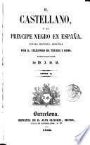 El Castellano, ó El principe negro en España, 1