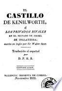 El Castillo de Kenilworth, ó, Los privados rivales en el reinado de Isabel de Inglaterra