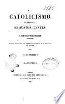 El catolicismo en presencia de sus disidentes por José Ignacio Victor Eyzaguirre