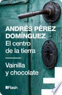 El centro de la tierra | Vainilla y chocolate (Flash Relatos)