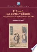 El Chocó, sus gentes y paisajes