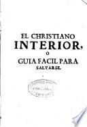 El christiano interior o Guia facil para salvarse con perfeccion