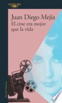 El cine era mejor que la vida