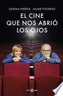 El cine que nos abrió los ojos