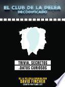 El Club De La Pelea Decodificado: Trivia, Secretos Y Datos Curiosos - De La Pelicula Dirigida Por David Fincher