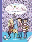 El Club Muffin: La pandilla más dulce del mundo