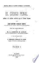 El Código penal, conforme á la doctrina establecida por el Tribunal supremo