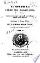 El colegial ó Seminarista teórica y prácticamente instruido