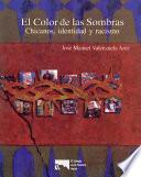 El color de las sombras: Chicanos, identidad y racismo