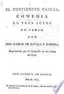 El Confidente Casual, Comedia En Tres Actos En Verso