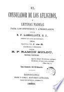 El Consolador de los afligidos, ó, Lecturas piadosas para los enfermos y atribulados