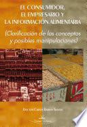 El consumidor, el empresario y la información alimentaria