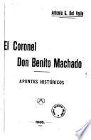 El coronel don Benito Machado